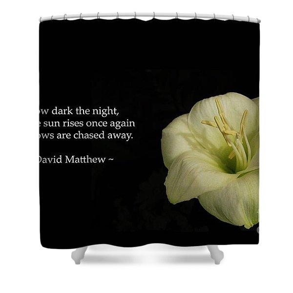 White Lily In The Dark Inspirational Shower Curtain by Ausra Paulauskaite