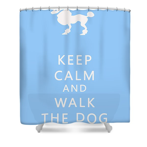 Keep Calm and Walk The Dog Shower Curtain by Nomad Art And  Design