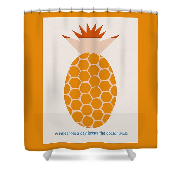 - A pineapple a day keeps the doctor away Shower Curtain by Frank Tschakert
