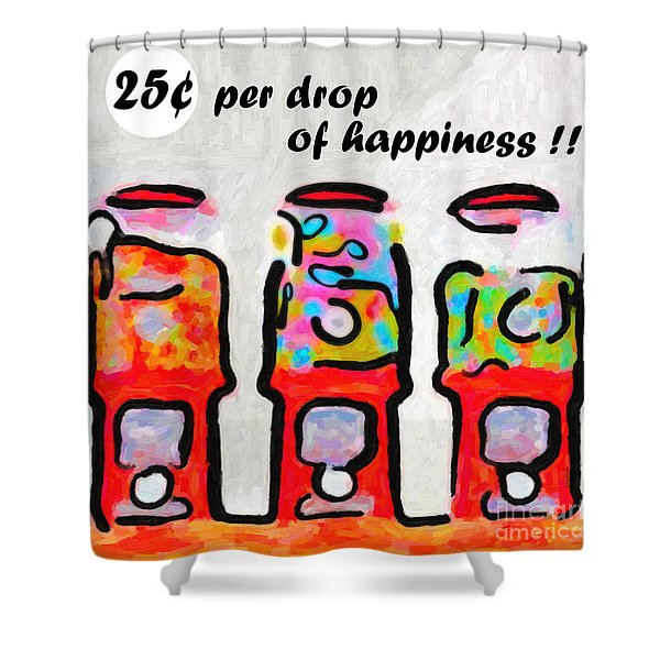 Candy Machines . 25 Cents Per Drop Of Happiness Shower Curtain by Wingsdomain Art and Photography