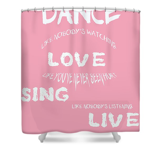 Dance Like Nobody's Watching Shower Curtain by Nomad Art And  Design