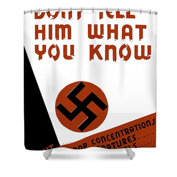 Don't tell him what you know Shower Curtain by War Is Hell Store