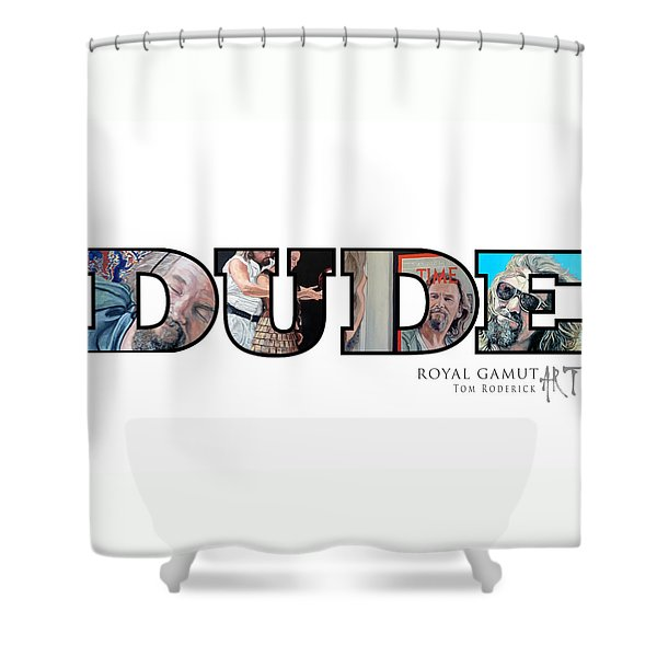 Dude Abides Shower Curtain by Tom Roderick