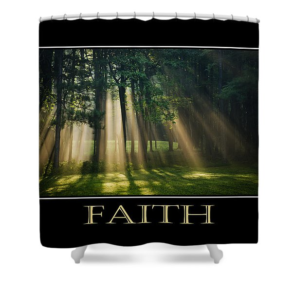 Faith Inspirational Motivational Poster Art Shower Curtain by Christina Rollo