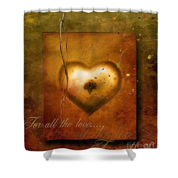 For all the love Shower Curtain by Photodream Art