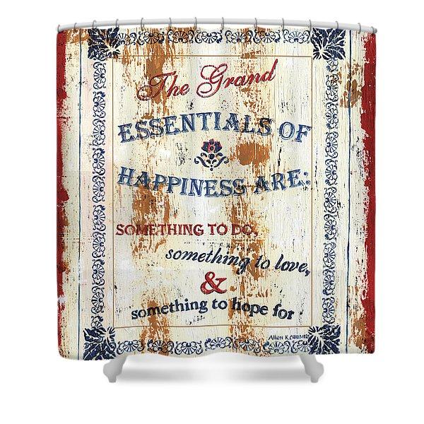 Grand Essentials of Happiness Shower Curtain by Debbie DeWitt