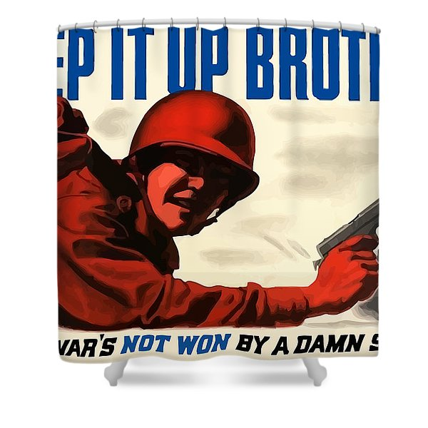 Keep It Up Brother Shower Curtain by War Is Hell Store