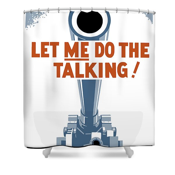 Let Me Do The Talking Shower Curtain by War Is Hell Store