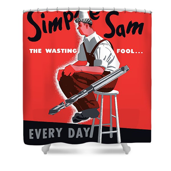 Simple Sam The Wasting Fool Shower Curtain by War Is Hell Store