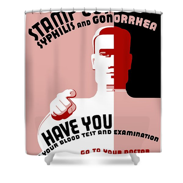 Stamp Out Syphilis And Gonorrhea Shower Curtain by War Is Hell Store