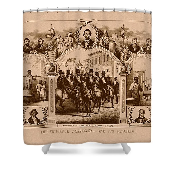 The Fifteenth Amendment And Its Results Shower Curtain by War Is Hell Store