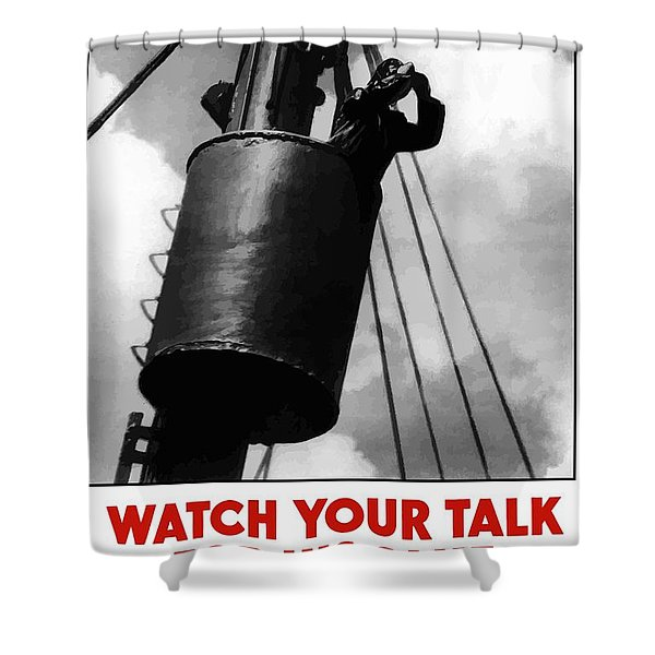 Watch Your Talk For His Sake Shower Curtain by War Is Hell Store