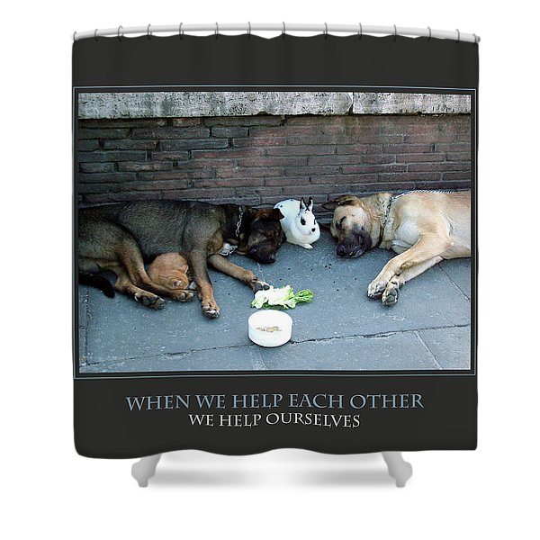 When We Help Each Other Shower Curtain by Donna Corless