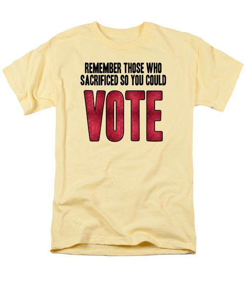 Remember Those Who Sacrificed So You Could Vote Men's T-Shirt  (Regular Fit) by Liesl Marelli