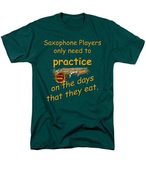 Saxophones Practice When They Eat Men's T-Shirt  (Regular Fit) by M K  Miller