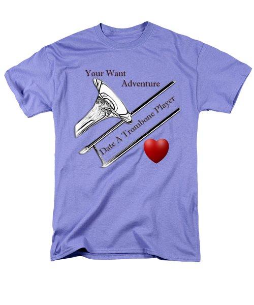 You Want Adventure Date A Trombone Player Men's T-Shirt  (Regular Fit) by M K  Miller