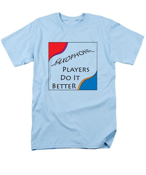 Saxophone Players Do It Better 5642.02 Men's T-Shirt  (Regular Fit) by M K  Miller