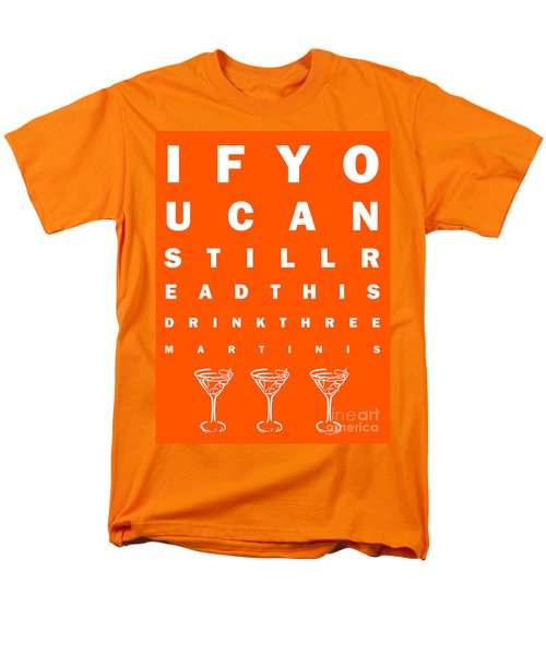 Eye Exam Chart - If You Can Read This Drink Three Martinis - Orange T-Shirt by Wingsdomain Art and Photography