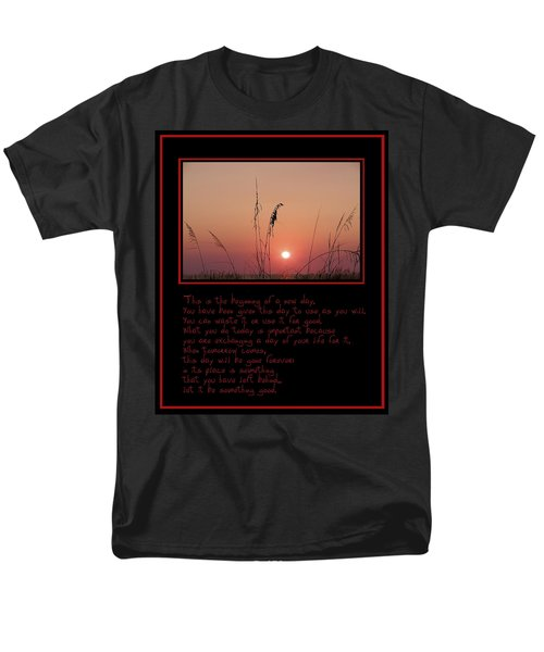 This is the Beginning of a New Day T-Shirt by Bill Cannon