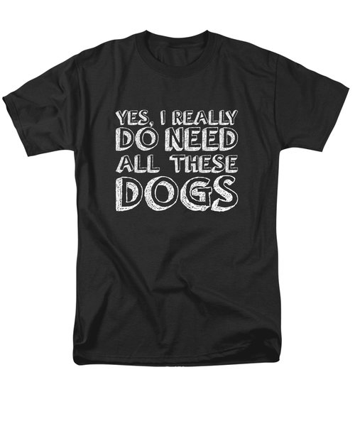 All These Dogs Men's T-Shirt  (Regular Fit) by Nancy Ingersoll
