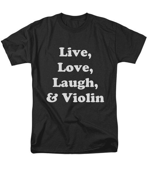 Live Love Laugh And Violin 5612.02 Men's T-Shirt  (Regular Fit) by M K  Miller