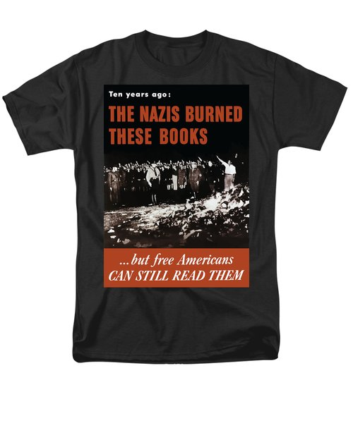 The Nazis Burned These Books T-Shirt by War Is Hell Store