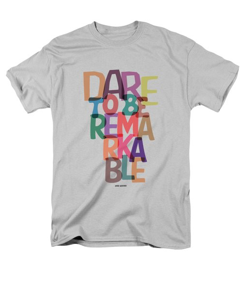 Dare To Be Jane Gentry Motivating Quotes Poster Men's T-Shirt  (Regular Fit) by Lab No 4