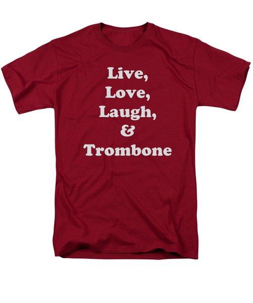 Live Love Laugh And Trombone 5607.02 Men's T-Shirt  (Regular Fit) by M K  Miller