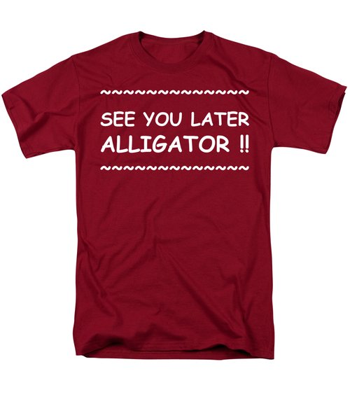 See You Later Alligator Men's T-Shirt  (Regular Fit) by Michelle Saraswati