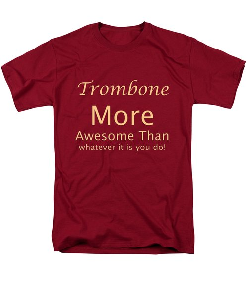 Trombones More Awesome Than You 5558.02 Men's T-Shirt  (Regular Fit) by M K  Miller