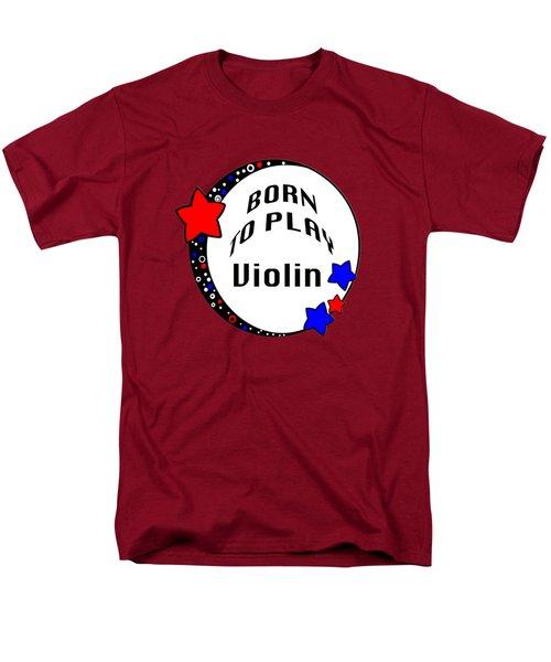 Violin Born To Play Violin 5680.02 Men's T-Shirt  (Regular Fit) by M K  Miller