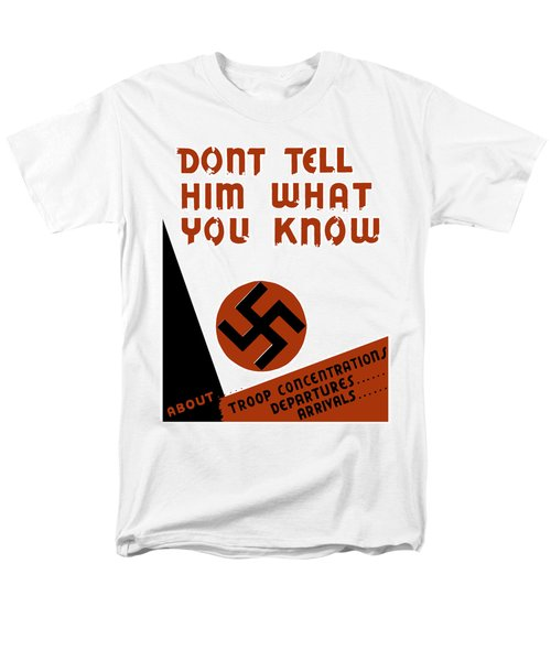 Don't tell him what you know T-Shirt by War Is Hell Store
