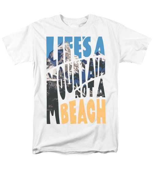 Life's A Mountain Not A Beach Men's T-Shirt  (Regular Fit) by Aaron Spong