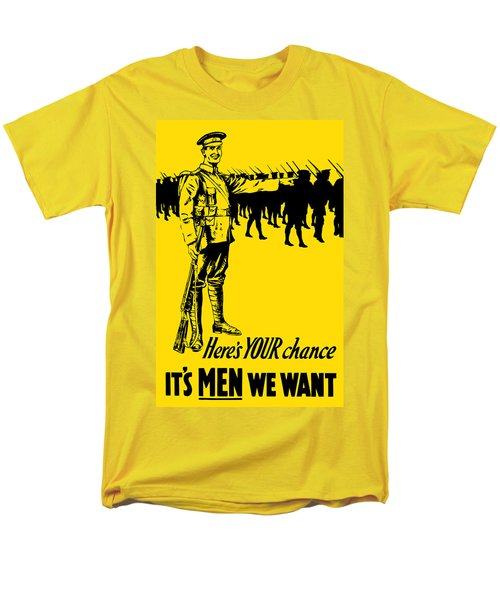 Here's your chance - It's men we want T-Shirt by War Is Hell Store