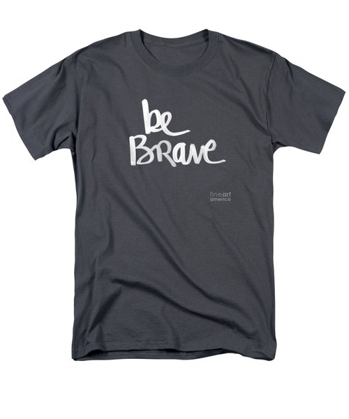 Be Brave T-Shirt by Linda Woods