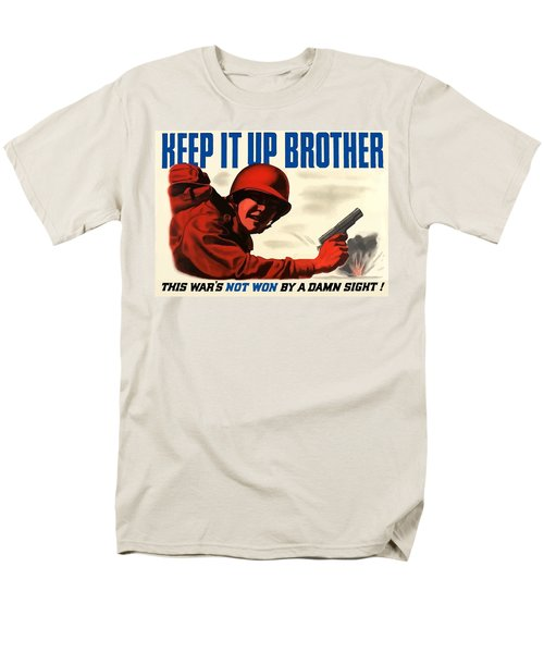 Keep It Up Brother T-Shirt by War Is Hell Store