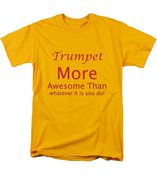 Trumpets More Awesome Than You 5556.02 Men's T-Shirt  (Regular Fit) by M K  Miller