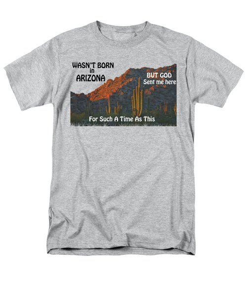 I Wasn't Born In Arizona Men's T-Shirt  (Regular Fit) by Beverly Guilliams