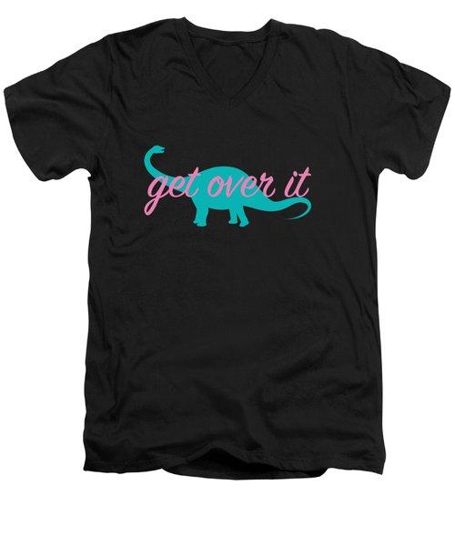 Get Over It Men's V-Neck T-Shirt by Freshinkstain