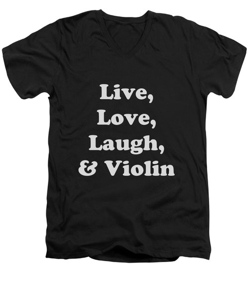 Live Love Laugh And Violin 5612.02 Men's V-Neck T-Shirt by M K  Miller