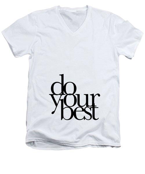 Do Your Best Men's V-Neck T-Shirt by Cortney Herron