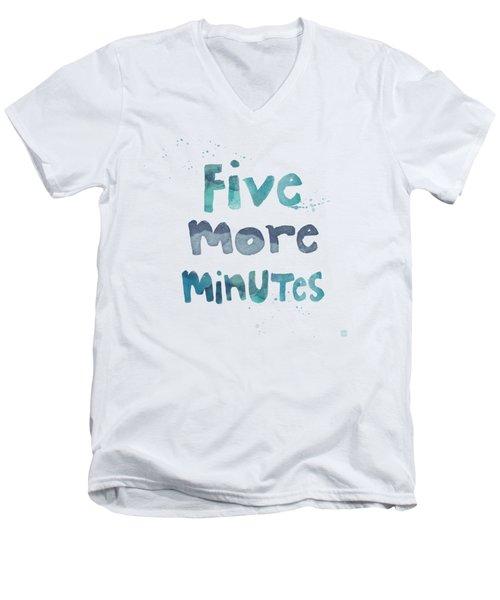 Five More Minutes Men's V-Neck T-Shirt by Linda Woods