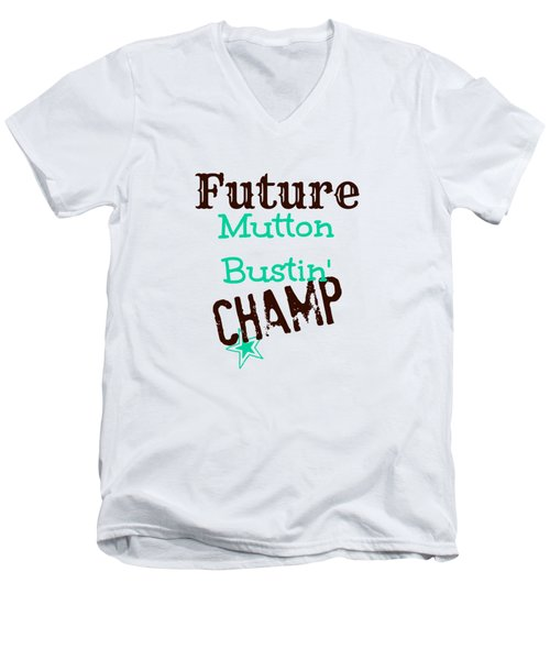 Future Mutton Bustin Champ Men's V-Neck T-Shirt by Chastity Hoff