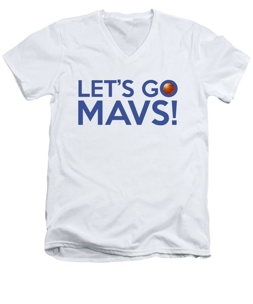 Let's Go Mavs Men's V-Neck T-Shirt by Florian Rodarte