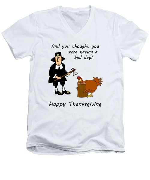 Thanksgiving Bad Day Men's V-Neck T-Shirt by Methune Hively