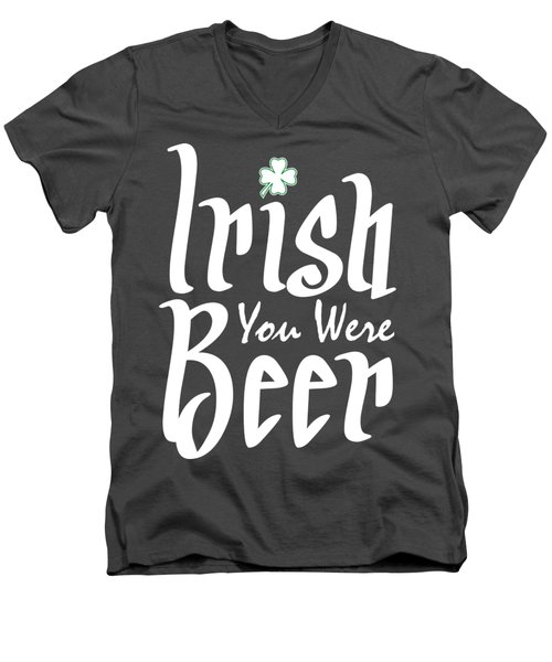 Irish You Were Beer Men's V-Neck T-Shirt by Ozdilh Design