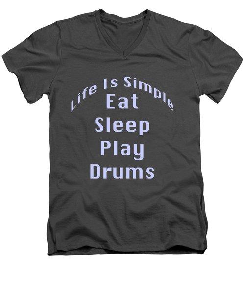 Drums Eat Sleep Play Drums 5513.02 Men's V-Neck T-Shirt by M K  Miller