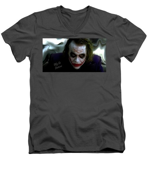 Heath Ledger Joker Why So Serious Men's V-Neck T-Shirt by David Dehner