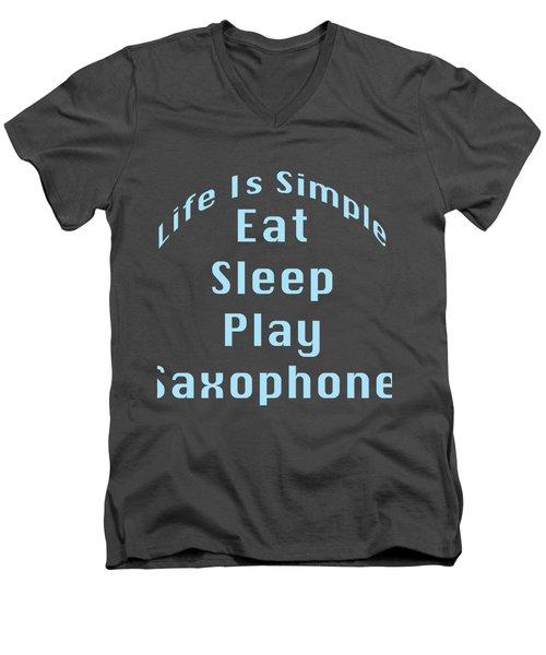Saxophone Eat Sleep Play Saxophone 5515.02 Men's V-Neck T-Shirt by M K  Miller
