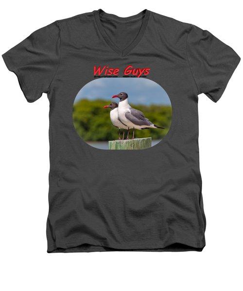 Wise Guys Men's V-Neck T-Shirt by John M Bailey